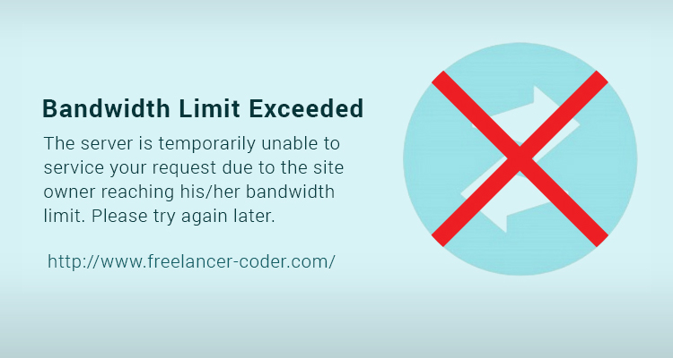 Bandwidth Limit Exceeded - Reasons - What to do