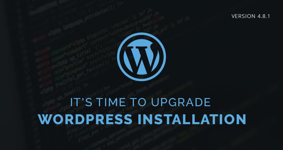 New WordPress Version Released – Upgrade to 4.8.1