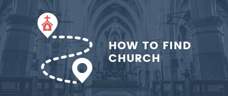 How to find church