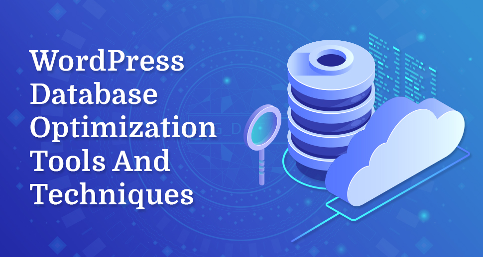 WordPress Database Optimization Tools And Techniques